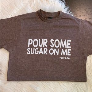 Tops - 🎀POUR SOME SUGAR Coffee Graphic Tshirt XS